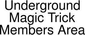 Underground Magic Trick Members Area Logo